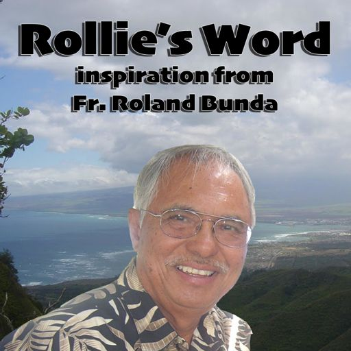 Cover art for podcast Rollieʻs Word with Fr. Roland Bunda