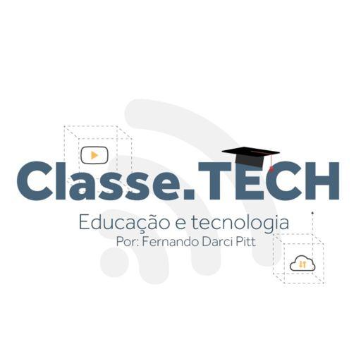Cover art for podcast classe.TECH - Educação e Tecnologia por Fernando Pitt