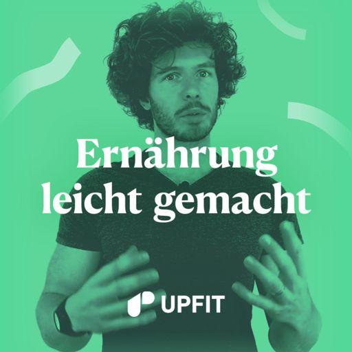 Cover art for podcast Upfit - Ernährung leicht gemacht | Podcast über gesunde Ernährung, Abnehmen, Motivation & Gesundheit