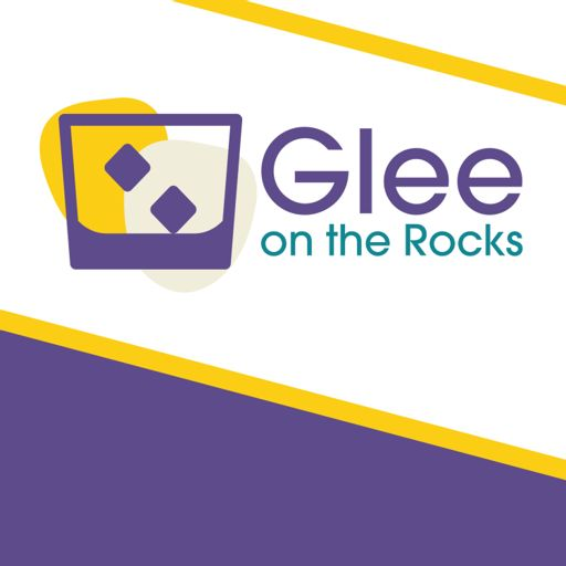 Cover art for podcast Glee on the Rocks: an unofficial Glee podcast