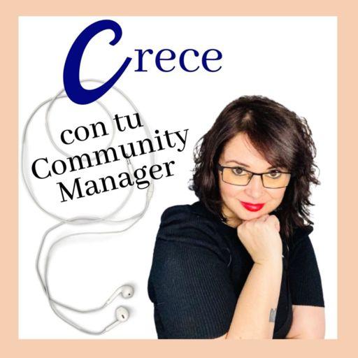 Cover art for podcast CRECE CON TU COMMUNITY MANAGER