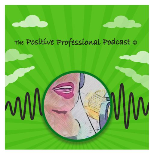 Cover art for podcast The Positive Professional