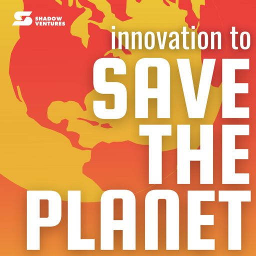Cover art for podcast Innovation to Save the Planet