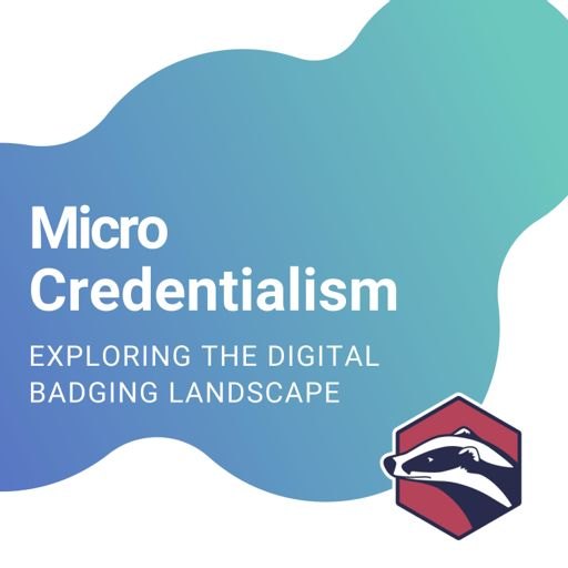 Cover art for podcast Micro-credentialism: Bite-sized stories from the world of digital credentials