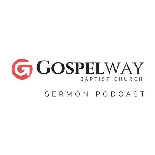 Cover art for podcast Gospelway Baptist Church