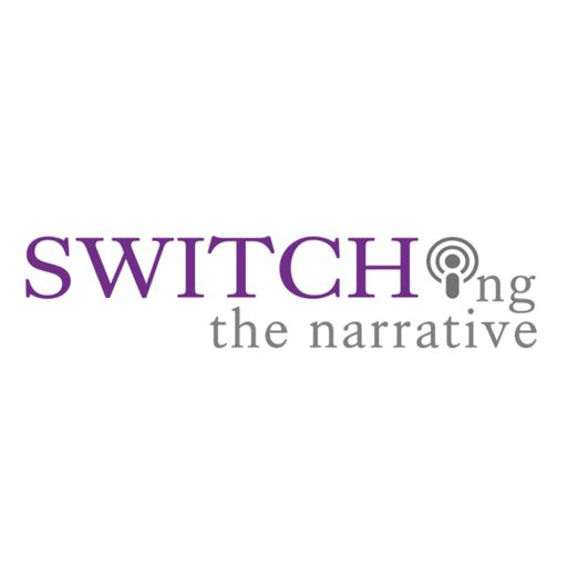 Cover art for podcast SWITCHing the Narrative