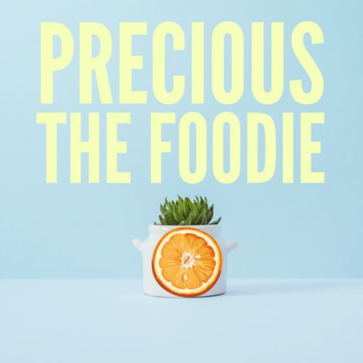 Cover art for podcast Precious the Foodie