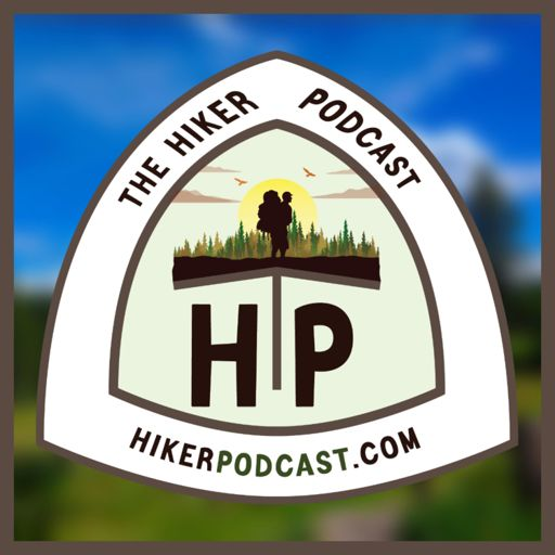 Cover art for podcast The Hiker Podcast | Day Hiking, Backpacking, Thru Hiking
