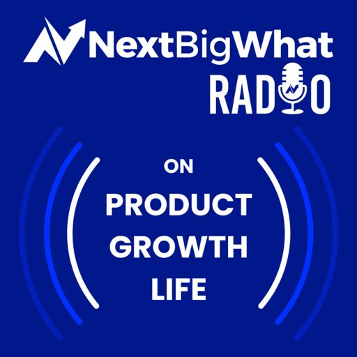 Cover art for podcast NextBigWhat on Product, Growth & Life!