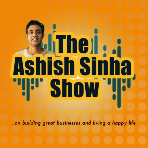 Cover art for podcast The Ashish Sinha Show
