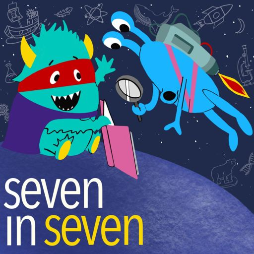 Cover art for podcast 7 in 7 An Educational Podcast for Kids