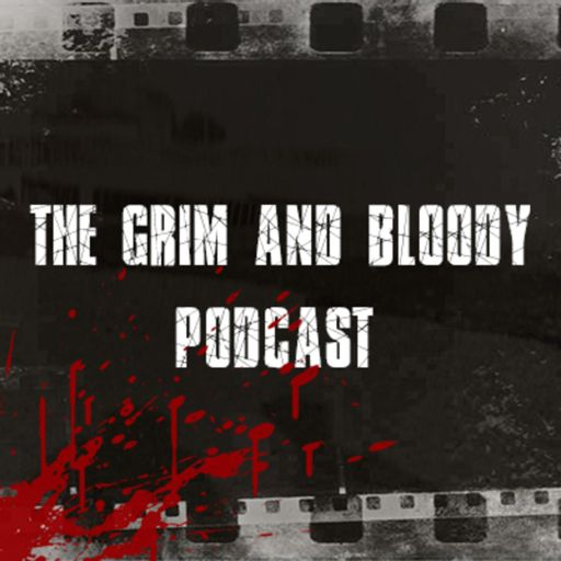Cover art for podcast The Grim and Bloody Podcast