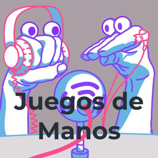Cover art for podcast Juegos de Manos