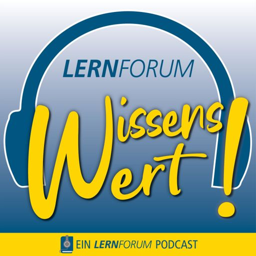 Cover art for podcast WissensWert! - Ein LERNFORUM Podcast