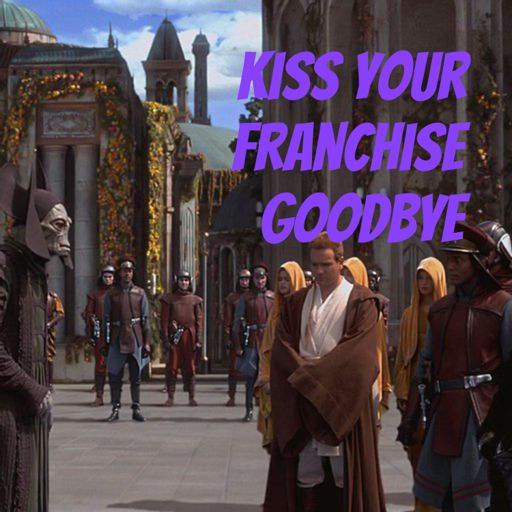Cover art for podcast Kiss Your Franchise Goodbye