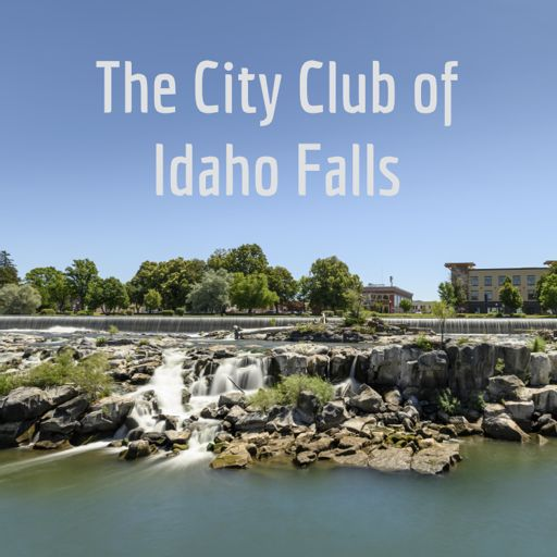 Cover art for podcast The City Club of Idaho Falls