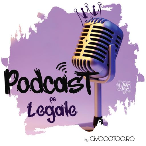 Cover art for podcast Podcast pe legale by Avocatoo.ro