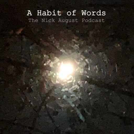 Cover art for podcast A Habit of Words: The Nick August Podcast