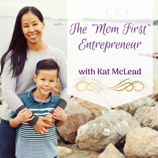 Cover art for podcast The Mom First Entrepreneur