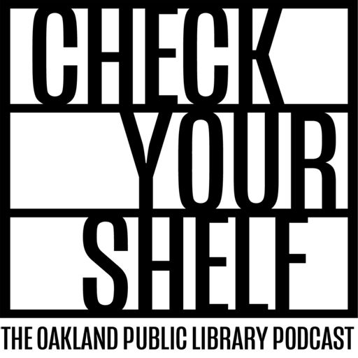 Cover art for podcast Check Your Shelf: The Oakland Public Library Podcast