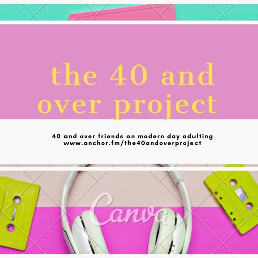 Cover art for podcast the 40 and over project