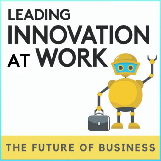 Cover art for podcast Leading Innovation at Work