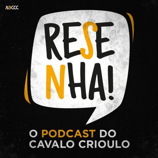 Cover art for podcast Resenha, o podcast do Cavalo Crioulo