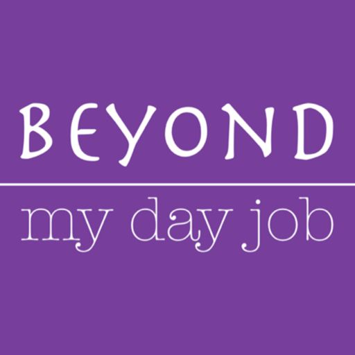 Cover art for podcast Beyond My Day Job