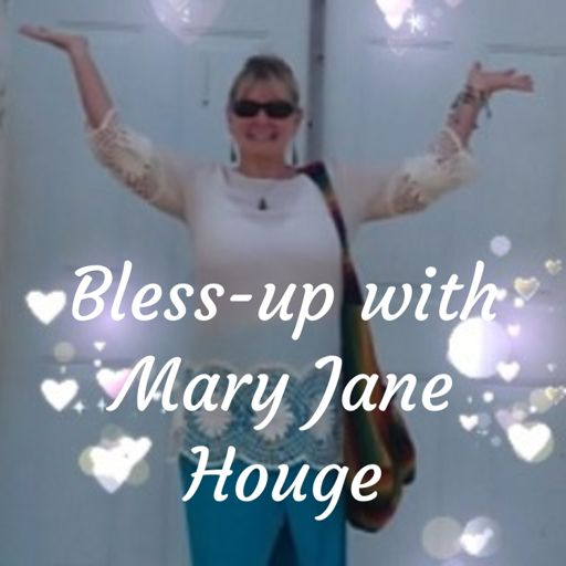 Cover art for podcast Bless-up with Mary Jane Houge