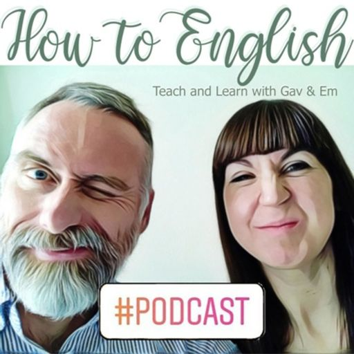 Cover art for podcast How to English: Teach and Learn with Gav & Em