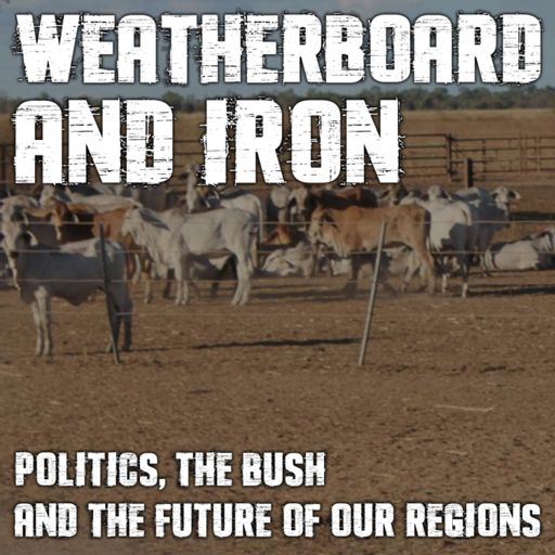 Cover art for podcast Weatherboard and Iron with Barnaby Joyce and Matt Canavan