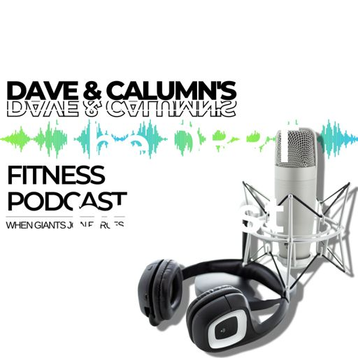 Cover art for podcast Dave and Calumns fitness podcast