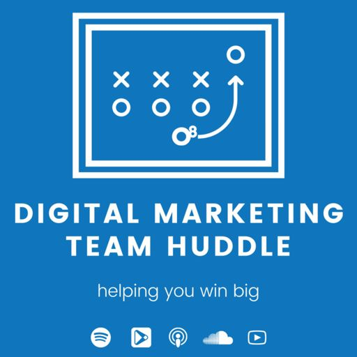 Cover art for podcast Digital Marketing Team Huddle
