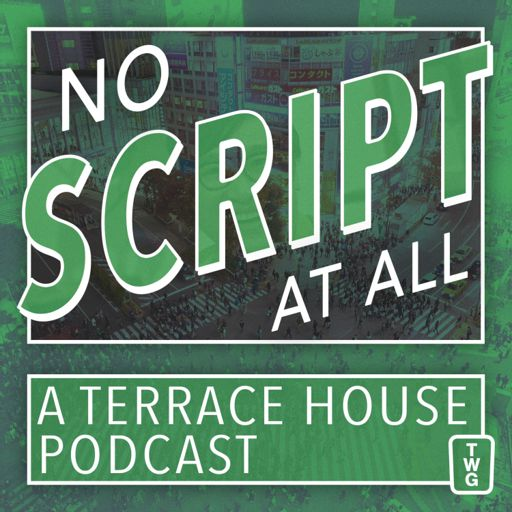Cover art for podcast No Script At All - A Terrace House Podcast