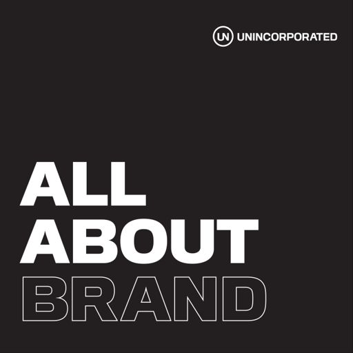 Cover art for podcast All About Brand by UNINCORPORATED
