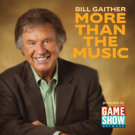 Cover art for podcast Bill Gaither: More Than The Music