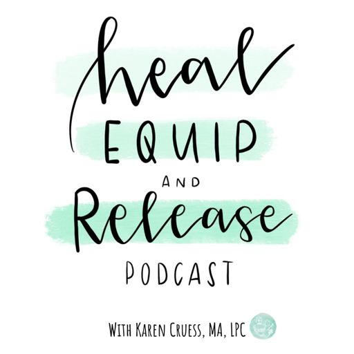 Cover art for podcast Heal, Equip, and Release Podcast: Women set free