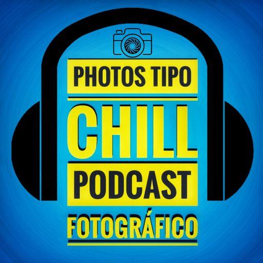 Cover art for podcast Photos Tipo Chill - Luis Gomes - Podcast de Fotografía, Videografía y Creación de Contenido