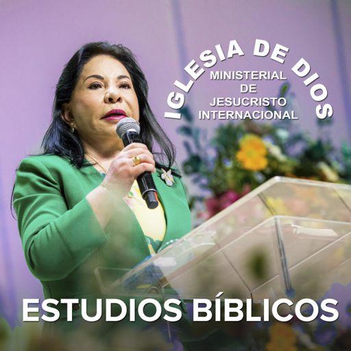 Cover art for podcast Estudios Bíblicos, Hna. María Luisa Piraquive, Iglesia de Dios Ministerial de Jesucristo Inter...