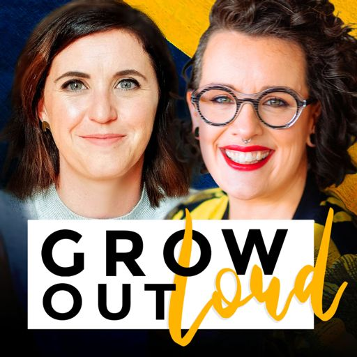 Cover art for podcast Grow Out Loud