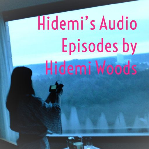 Cover art for podcast Hidemi's Audio Episodes by Hidemi Woods
