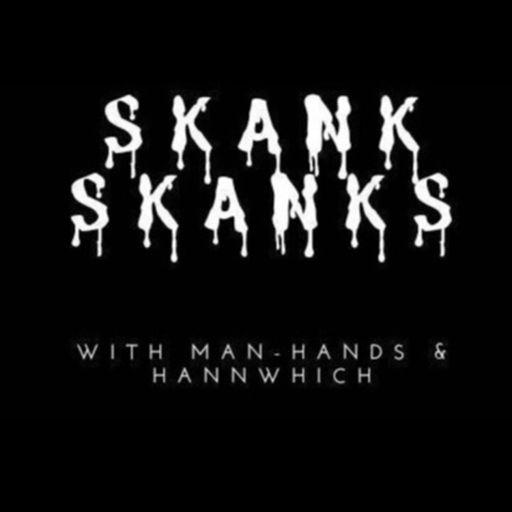 Cover art for podcast Skank Skanks