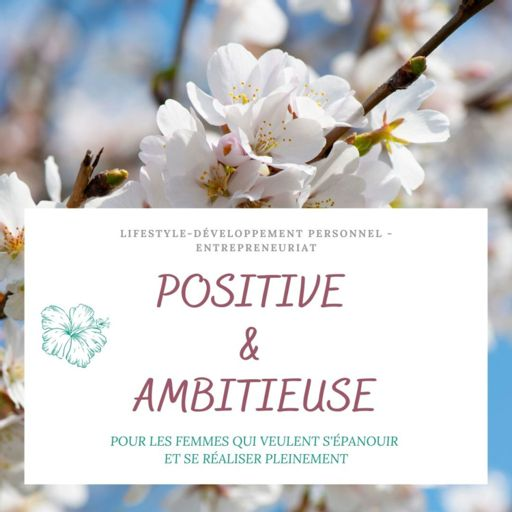 Cover art for podcast Positive et Ambitieuse