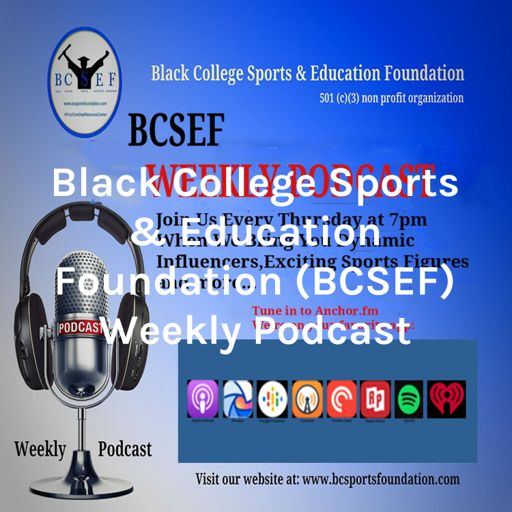 Cover art for podcast Black College Sports & Education Foundation (BCSEF) Weekly Podcast