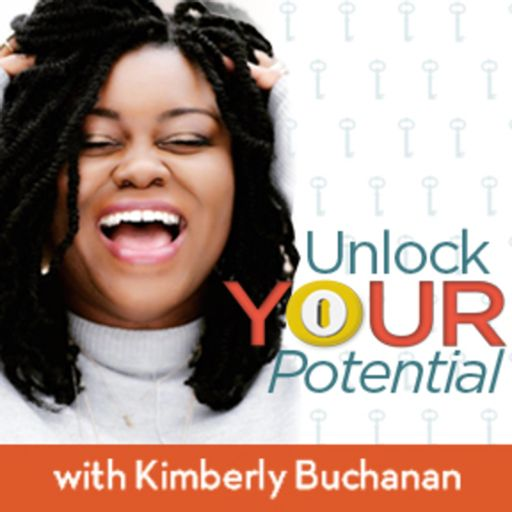 Cover art for podcast Unlock Your Potential with Kimberly Buchanan