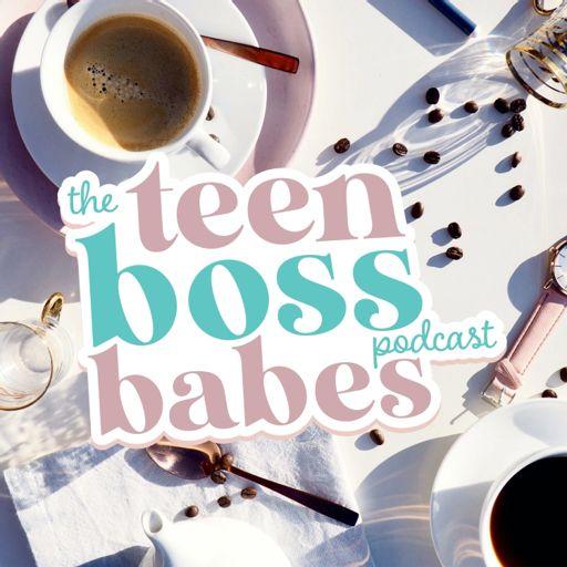 Cover art for podcast Teen Boss Babes