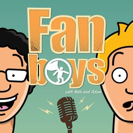 Cover art for podcast Fanboys with Nate and Adam