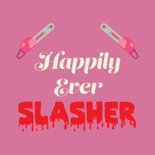 Cover art for podcast Happily Ever Slasher