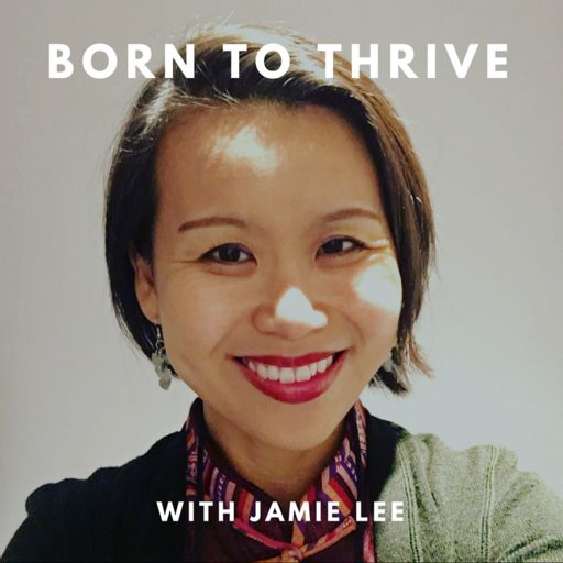 Cover art for podcast Born to Thrive with Jamie Lee