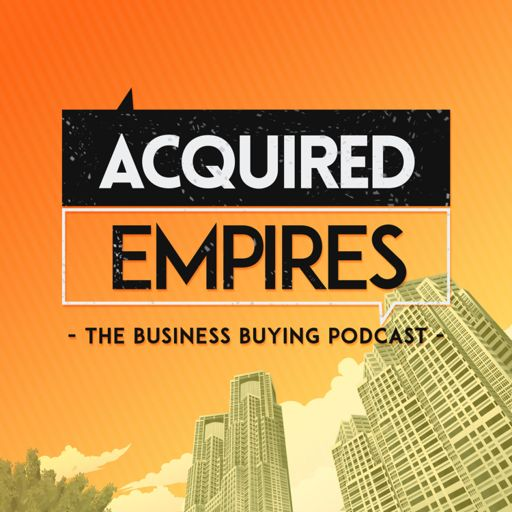 Cover art for podcast Acquired Empires - The Business Buying Podcast